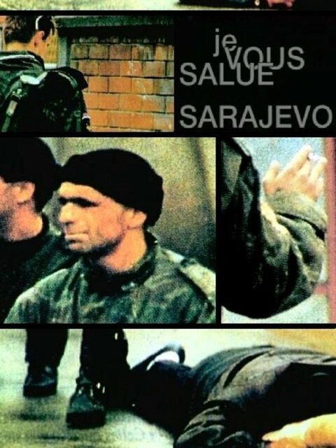 Je vous salue Sarajevo