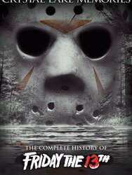 Crystal Lake Memories :The complete History of friday the 13th