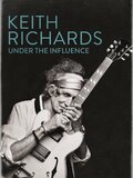 Keith Richards : Under The Influence
