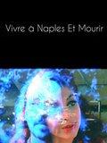 Vivre à Naples Et Mourir