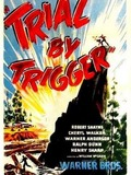 Trial by Trigger