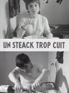 Un steak trop cuit