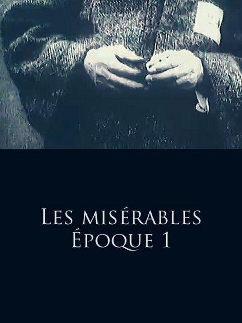 Les misérables - Époque 1: Jean Valjean