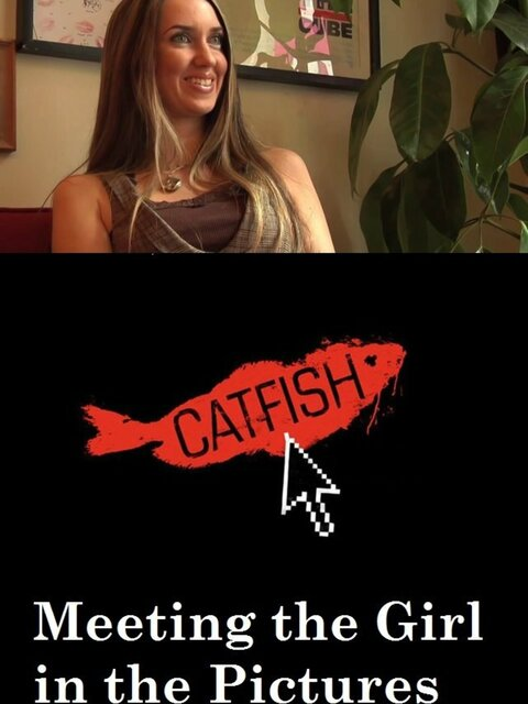 Catfish: Meeting the Girl in the Pictures