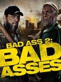 Bad Ass 2 : Bad Asses