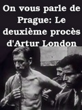 You Speak of Prague: The Second Trial of Artur London