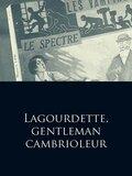 Lagourdette, gentleman cambrioleur