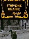Symphonie bizarre