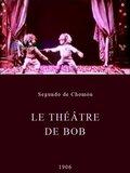 Le théâtre de Bob