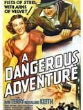 A Dangerous Adventure