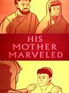 His Mother Marveled