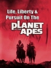 Life, Liberty and Pursuit on the Planet of the Apes