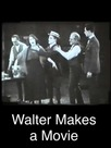Walter Makes a Movie