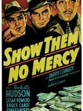 Show Them No Mercy!