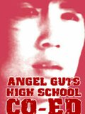 Angel Guts: High School Co-Ed