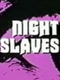Night Slaves