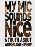My Mic Sounds Nice: A Truth About Women and Hip-Hop