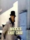 Brock's Last Case