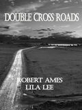 Double Cross Roads