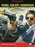 Young, Violent, Dangerous