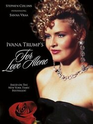 For Love Alone: The Ivana Trump Story