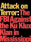 Attack on Terror: The FBI vs. the Ku Klux Klan