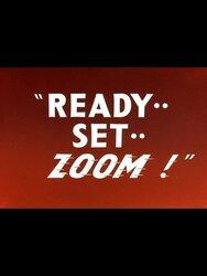 Ready.. Set.. Zoom!