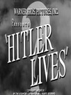 Hitler Lives ?