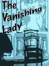 The Vanishing Lady