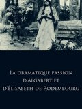 La dramatique passion d'Algabert et d'Élisabeth de Rodembourg
