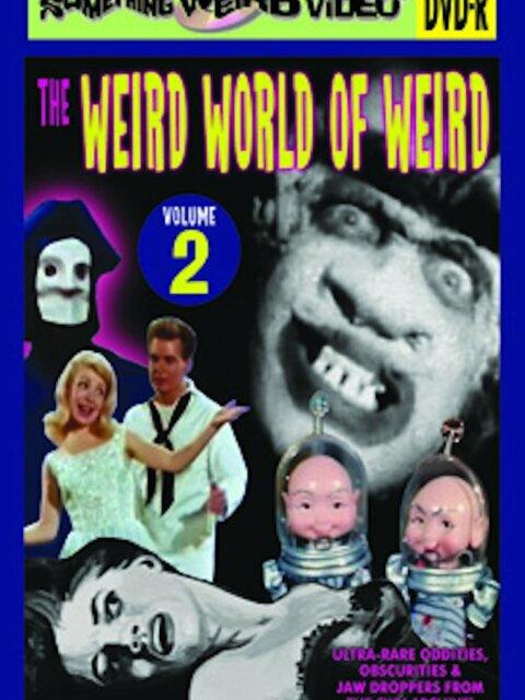 The Weird World Of Weird: Volume 2