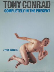 Tony Conrad : Completely in the Present