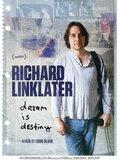 Richard Linklater : Dream Is Destiny