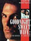 Goodnight Sweet Wife: A Murder in Boston