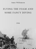 Flying the Foam and Some Fancy Diving