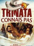 Trinita connais pas