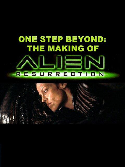One Step Beyond : Making 'Alien: Resurrection'