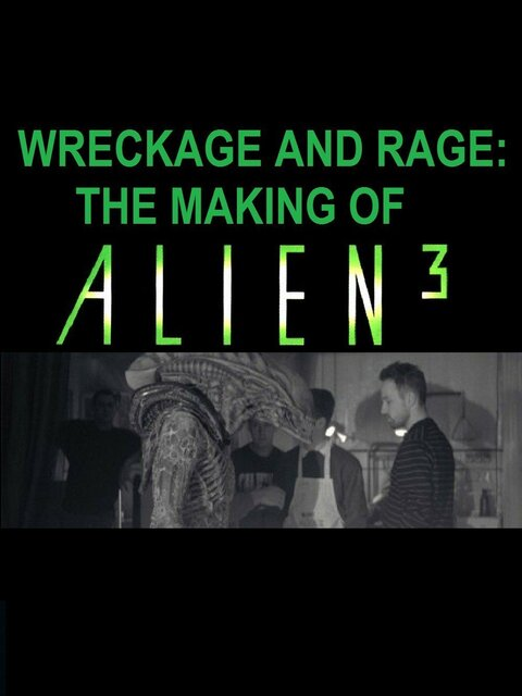 Wreckage and Rage : Making 'Alien³'