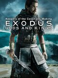 Keepers of the Covenant: Making Exodus: Gods and Kings