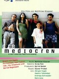 Die Mediocren