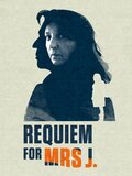 Requiem for Mrs. J.