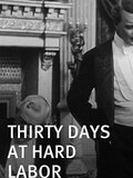 Thirty Days at Hard Labor