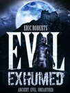 Evil Exhumed