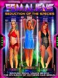Femaliens: Seduction of the Species