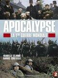 Apocalypse - la Première Guerre mondiale