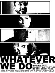 Whatever We Do