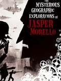 Les Mystérieuses explorations de Jasper Morello