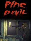 Pine Devil