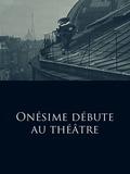 Onésime débute au théâtre