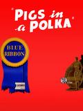 Pigs in a Polka